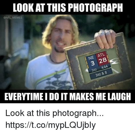 Look At Memes - look at this photograph memes ne atl 3 28 3rd 444 3rd 8