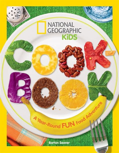 Pdf Kid Chef Cookbook Healthy Culinary by National Geographic Cookbook It S Never To Early To