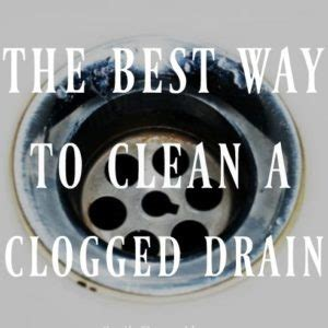 Best Way To Clear A Clogged Sink by The Best Way To Clean A Clogged Drain Creative Homemaking
