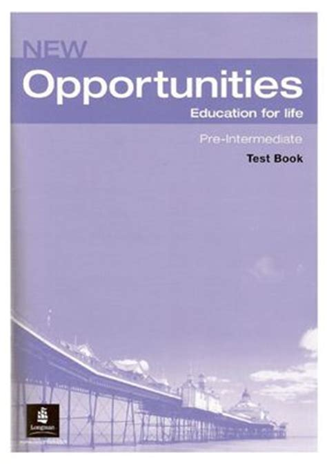 opportunities global pre intermediate students 0582854199 new opportunities pre intermediate test book