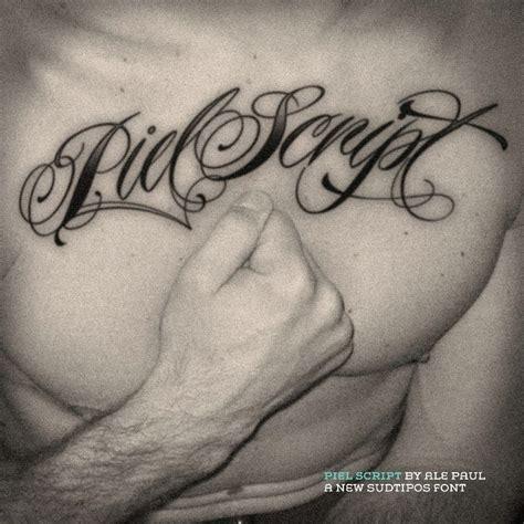 tattoo font piel script tattoo chest script chest pieces script lettering