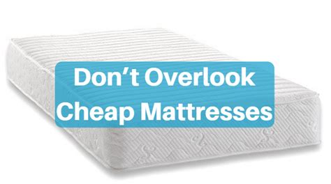 don t overlook cheap mattresses