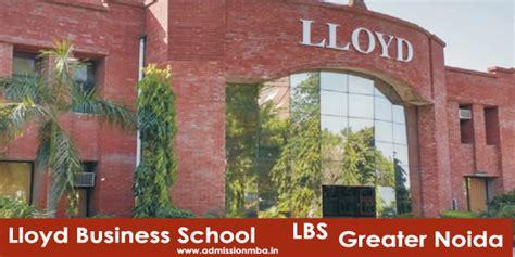 Lloyd Business School Mba Fees lloyd business school lbs greater noida lbs gn fees