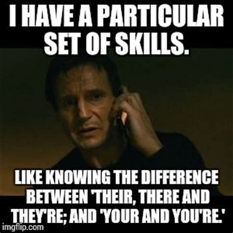 Your And You Re Meme - liam neeson taken meme imgflip
