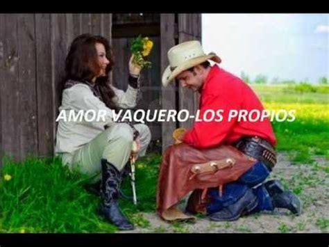 imagenes del verdadero amor vaquero los propios de venezuela amor vaquero youtube
