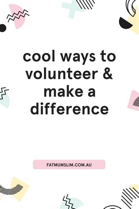 cool ways to volunteer make a difference slim