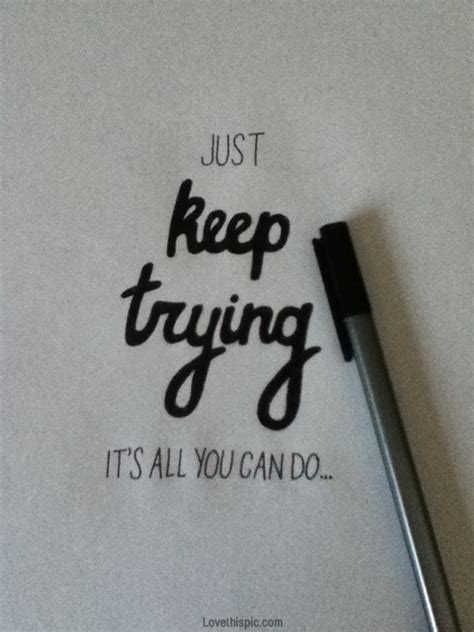 Keep Trying just keep trying quotes quotesgram