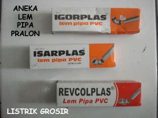 Lem Pipa Atau Pvc Ciptaplass bukan grosir listrik toko alat listrik shock pipa pvc