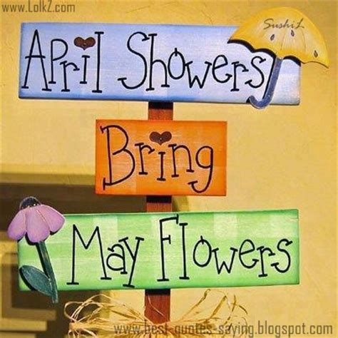 April Showers Quotes by Best Quotes And Sayings April Showers Bring May Flowers