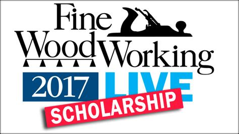 woodworking scholarships woodworking live scholarship finewoodworking
