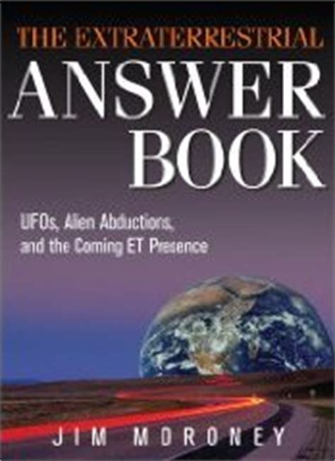impossible truths amazing evidence of extraterrestrial contact books the extraterrestrial answer book ufo