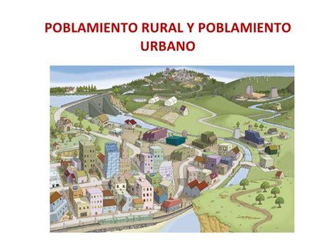imagenes espacios urbanos y rurales poblamiento rural y poblamiento urbano