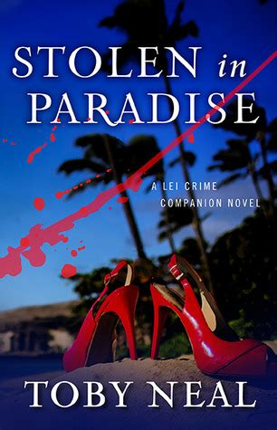 in paradise books stolen in paradise crime 4 5 by toby neal reviews