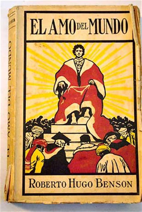 libro seor del mundo el papa vuelve a recomendar la novela apocal 237 ptica 171 se 241 or del mundo 187 contra la ideolog 237 a de