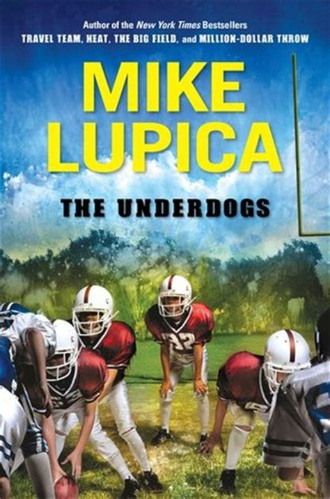 the underdogs a novel the underdogs by mike lupica reviews discussion bookclubs lists
