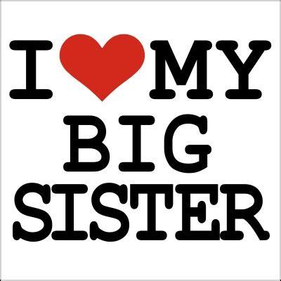 Big Sister Memes - i love my big sister memes
