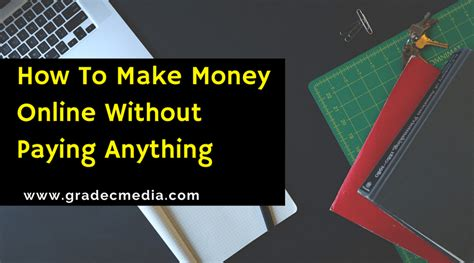 Make Money Online Without Paying - how to make money online without paying anything how to