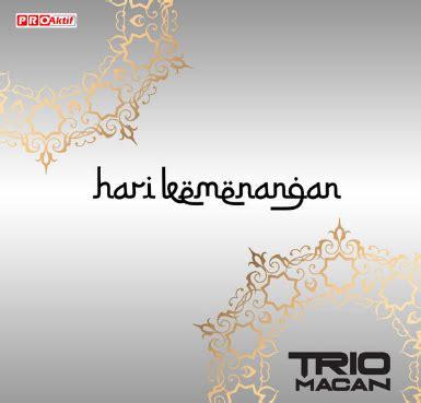download mp3 dangdut trio macan terbaru download lagu trio macan hari kemenangan mp3 terbaru
