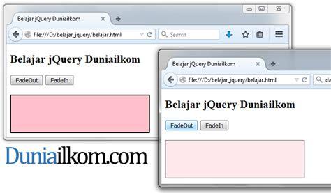 membuat menu dropdown css bertingkat dengan efek jquery contoh cara membuat efek fade dengan jquery duniailkom
