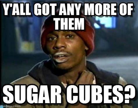 Sugar Meme - image result for sugar meme quotes other cool memes