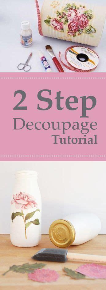 tutorial decoupage pinterest 2 step decoupage tutorial tutorial how to do everything