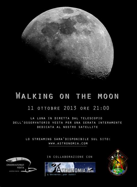 Walking To The Moon walking on the moon live su astronomia astronomia
