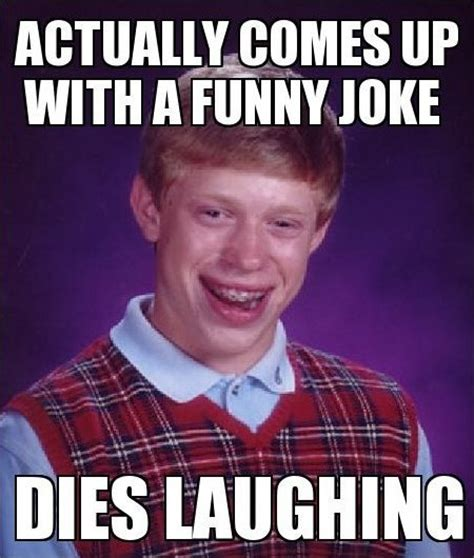 Bad Meme - bad luck brian meme