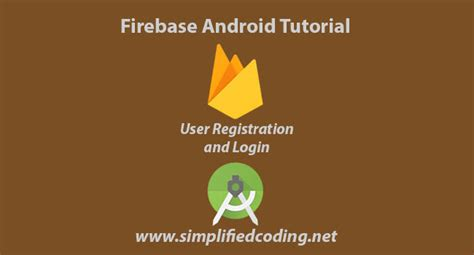 tutorial firebase android firebase user authentication tutorial login using email