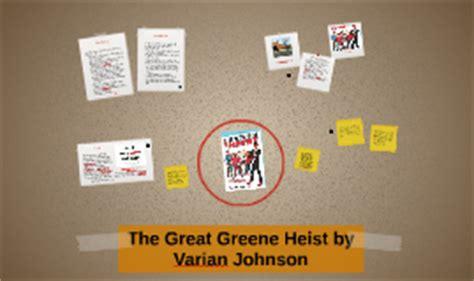 7 Great Heist by The Great Greene Heist By Dearth On Prezi