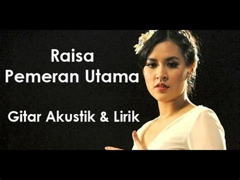 download mp3 raisa 3 09 mb raisa pemeran utama gitar akustik lirik download mp3