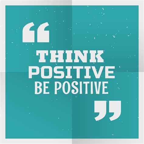 Think Be Positive blue poster background with message quot think positive be