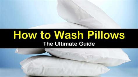 the ultimate guide on how to wash pillows