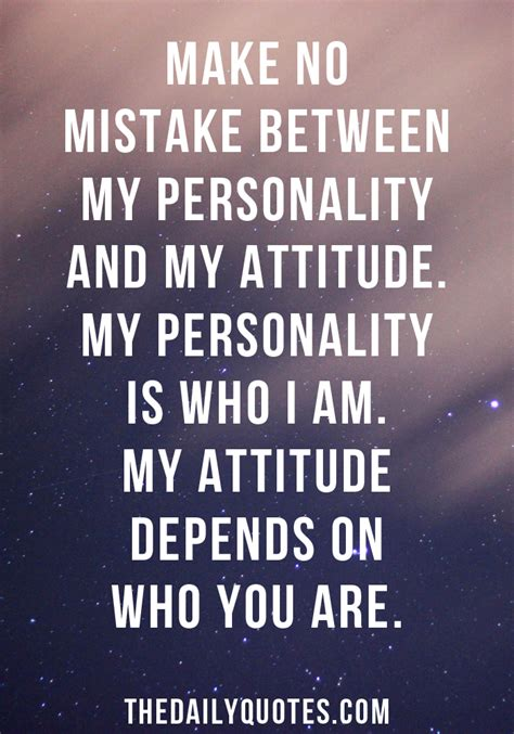 Personality Quotes Quotes About Personality And Attitude Quotesgram
