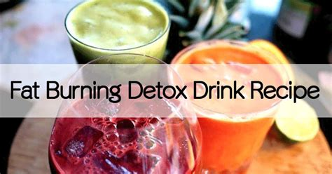 Best Burning Detox Drinks by Burning Detox Drink Recipe