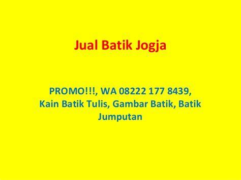 Kain Batik Promo promo wa no hp 08222 177 8439 kain batik tulis batik