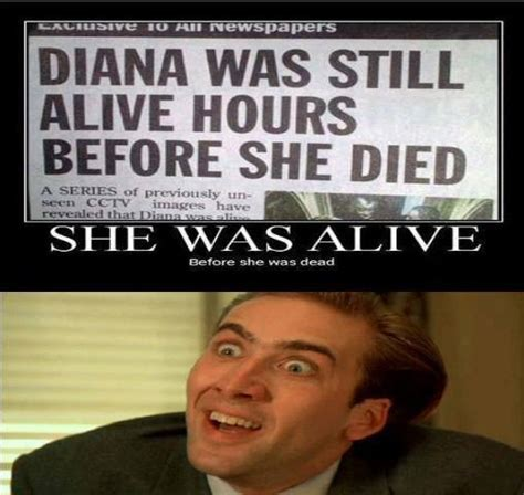 Diana Memes - diana was still alive funny pictures quotes memes