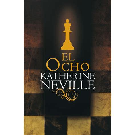 libro el ocho the katherine neville el ocho libros prohibidos