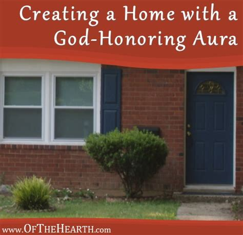 creating a home with a god honoring aura