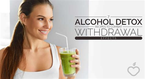 Detox Effects On by 7 Detox Recipes To Combat Withdrawal Effects