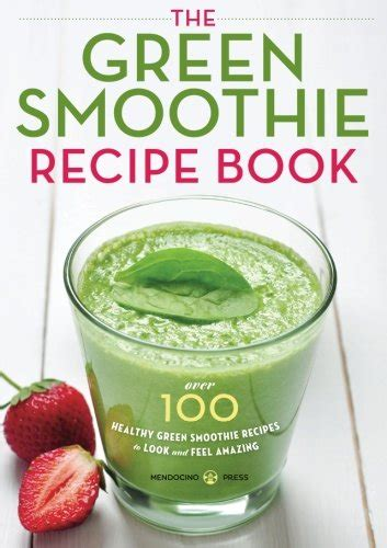 smoothies recipe book discover 100 great vegetables and fruits smoothie recipes for boosted energy health and happiness healhy food books green smoothie recipe book 100 healthy green