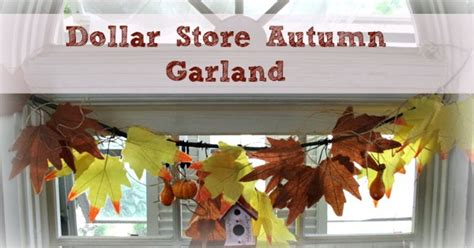 When To Start Decorating For by Dollar Store Autumn Garland Hometalk
