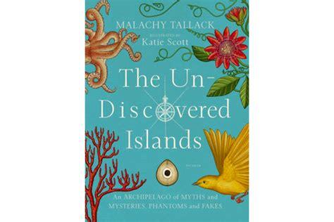 libro the un discovered islands an author malachy tallack dives into the world of un