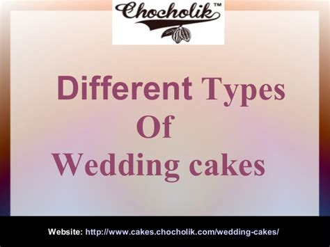 Different Types Of Wedding Cakes by Different Types Of Wedding Cakes