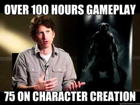 Creation Meme - over 100 hours gameplay 75 on character creation skyrim