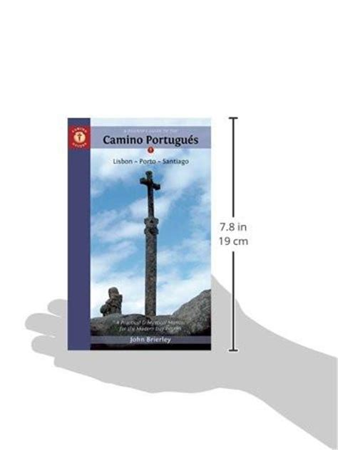 a pilgrim s guide to the camino fisterra santiago de a pilgrim s guide to the camino portugu 233 s lisbon porto