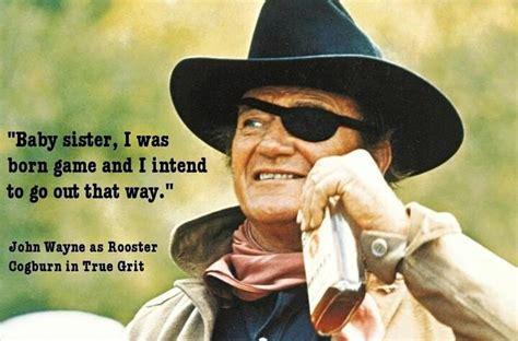 cowboy film quotes true grit john wayne quotes quotesgram