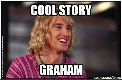 Graham Meme - cool story graham