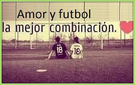 imagenes con frases de amor del futbol imagenes con frases del futbol imagenes del futbol