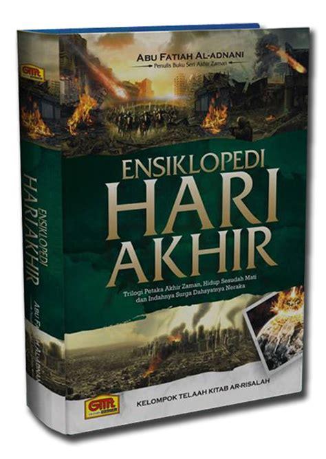 Buku Hidup Sesudah Mati Abu Fatiah Al Adnani Gmt ensiklopedi hari akhir jual quran murah