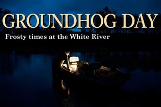 groundhog day x files 2014 january the itinerant angler